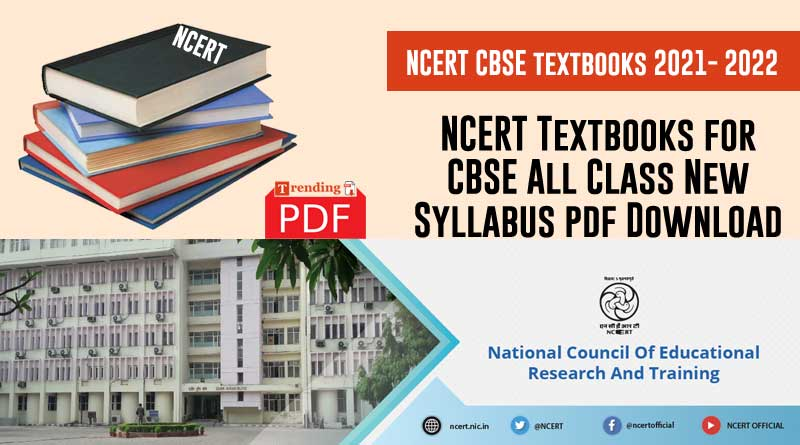 NCERT Textbooks for CBSE New Syllabus PDF Download